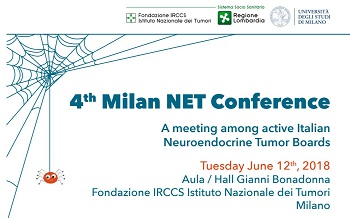 4th Milan NET Conference : A meeting among active Italian Tumor Boards in Neuroendocrine Tumors